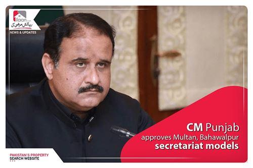 CM Punjab approves Multan, Bahawalpur secretariat models