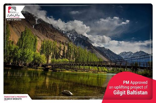 PM approved an uplifting project of Gilgit Baltistan